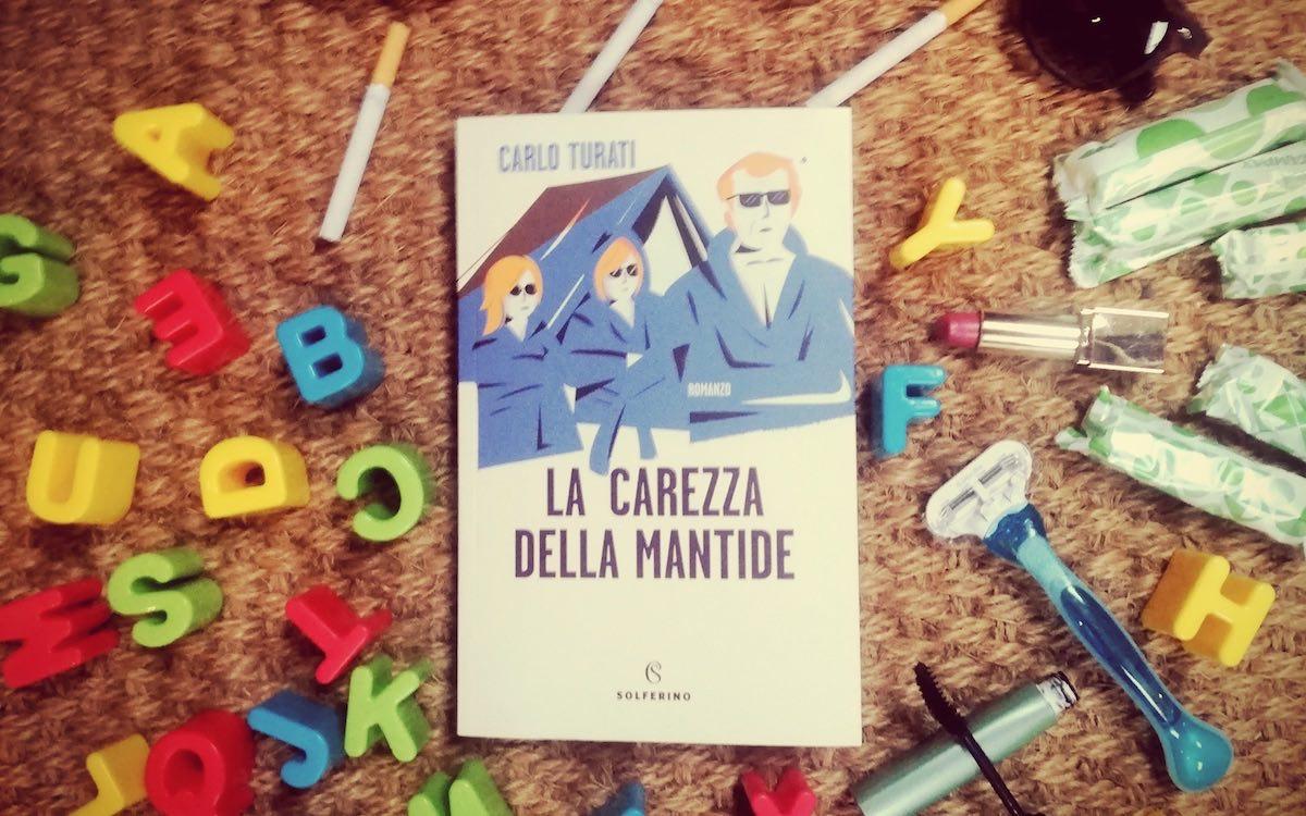 """Carlo Turati e """"La carezza della mantide"""", l'amore indissolubile di un padre verso le figlie"""